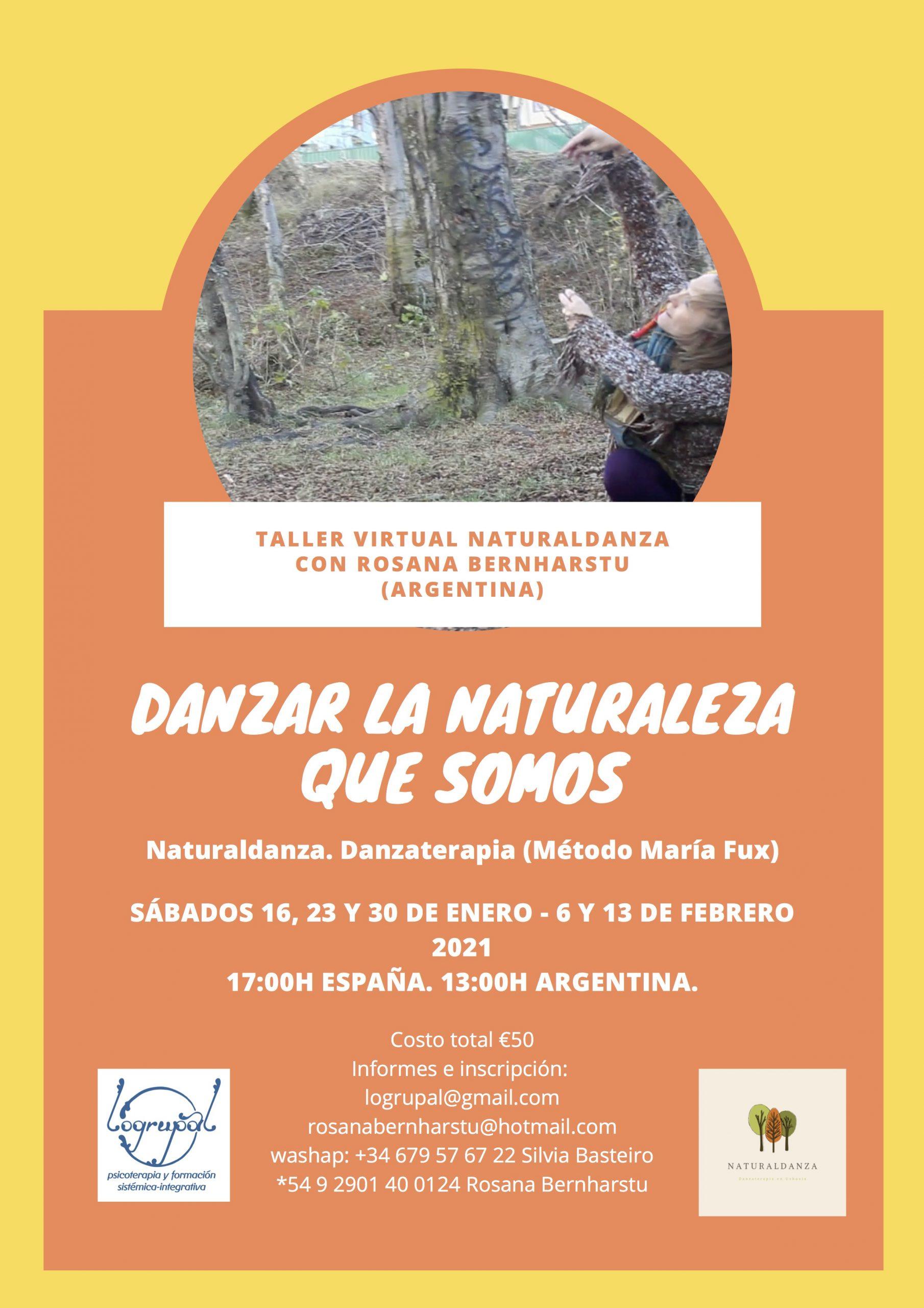 NATURALDANZA    Danzar la naturaleza que somos             Danzaterapia (método María Fux)                 Taller Online  con Rosana Bernharstu (desde Argentina)