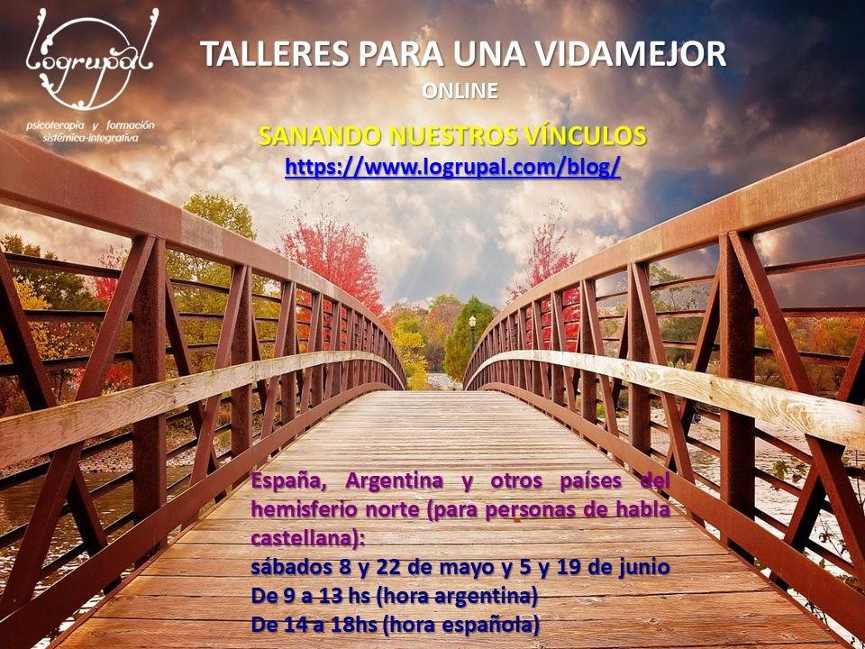 Talleres para una vida mejor Sanando nuestros vínculos (online y presencial en Almería)